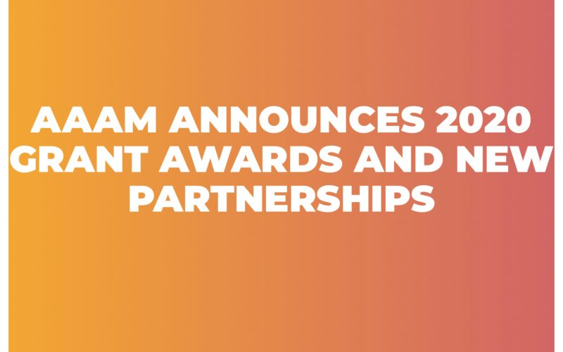 AAAM Announces 2020 Grant Awards and New Partnerships