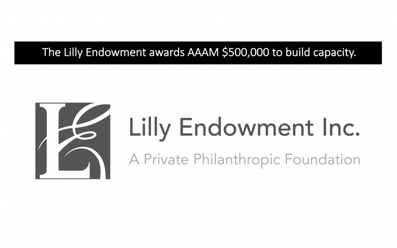 AAAM Is Awarded $500,000 From the Lilly Endowment to Advance the Visibility, Power, And Impact of Black museums