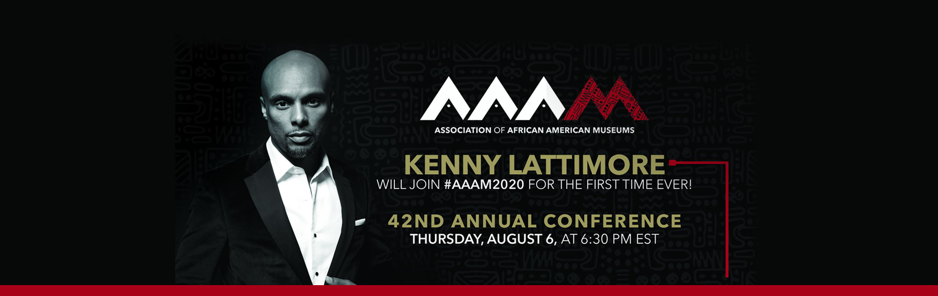Grammy-nominated Kenny Lattimore will join the #AAAM2020 Conference lineup